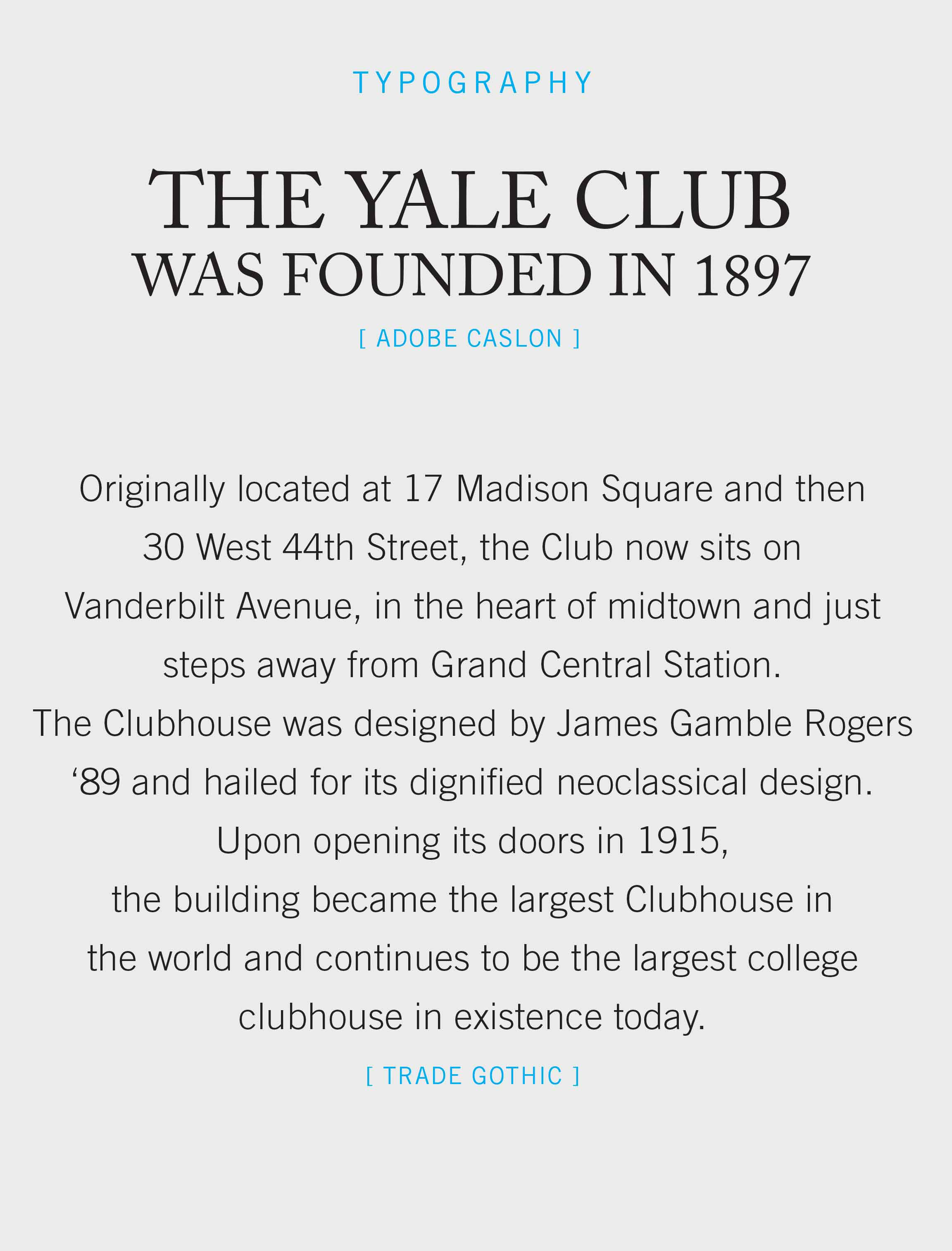 Typography selected for The Yale Club graphic system to unify the private club marketing communications.
